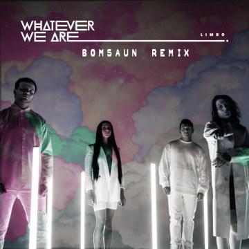 Whatever We Are - LIMBO (Bomsaun Remix) Artwork