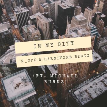 n_cpx, Carnivore Beatz - n_cpx & Carnivore Beatz - In My City (ft. Michael Burnz) Artwork