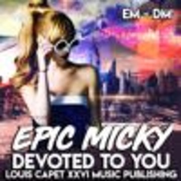 Louis XXVI Records - Epic Micky Stardust - Devoted to You [Vocal House] Artwork