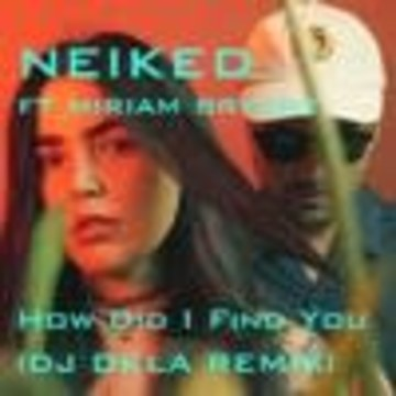 Dj DKLA - NEIKED - How Did I Find You (DJ DKLA REMIX) Artwork
