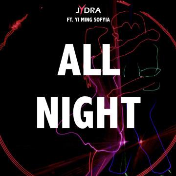 Jydra - All Night (ft. Yi Ming Sofyia) Artwork