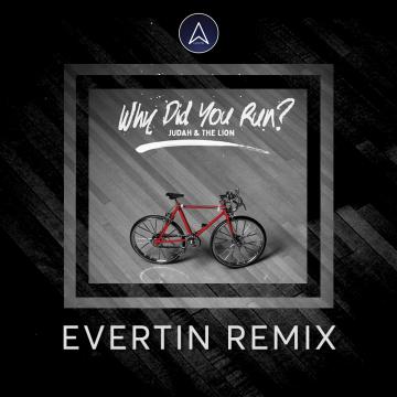 Judah & The Lion - Why Did You Run? (Evertin Remix) Artwork