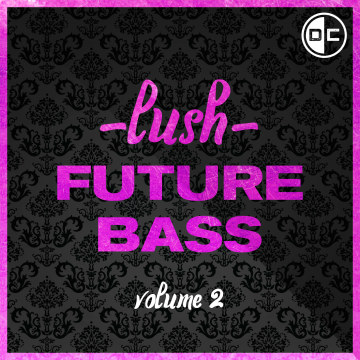 Dance Cannon - Lush Future Bass Vol. 2 (Dance Cannon) Artwork