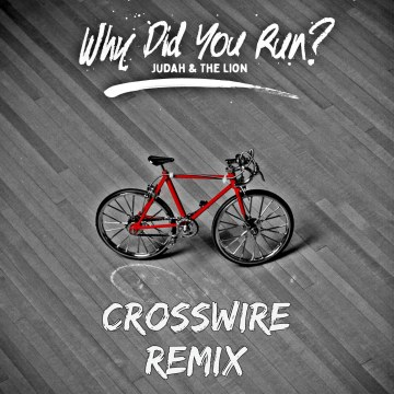 Judah & The Lion - Why Did You Run? (Crosswire Remix) Artwork