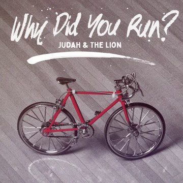 Judah & The Lion - Why Did You Run? (D-lux Remix) Artwork