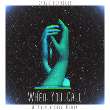 Cyrus Reynolds - When You Call (AtYourLeisure Remix) Artwork