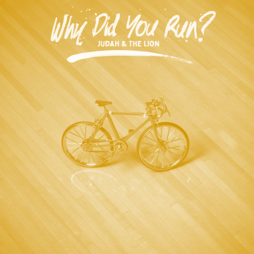 Judah & The Lion - Why Did You Run? (Arity Remix) Artwork