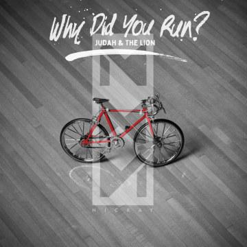 Judah & The Lion - Why Did You Run? (Nickay Remix) Artwork