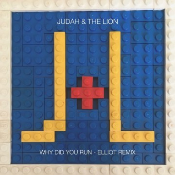 Judah & The Lion - Why Did You Run? (Elliot Remix) Artwork