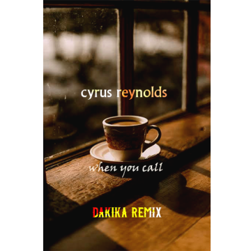 Cyrus Reynolds - When You Call (dakika Remix) Artwork