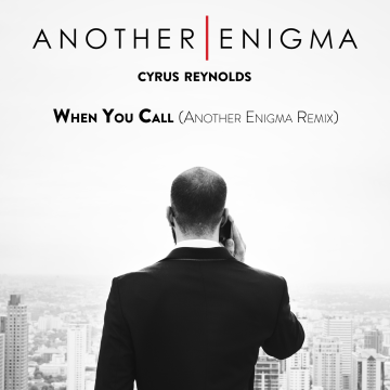 Cyrus Reynolds - When You Call (Another Enigma Remix) Artwork
