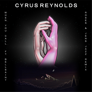 Cyrus Reynolds - When You Call (Roses & Jens Jazz Remix) Artwork