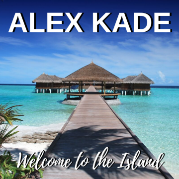 Alex Kade - Welcome To The Island Artwork