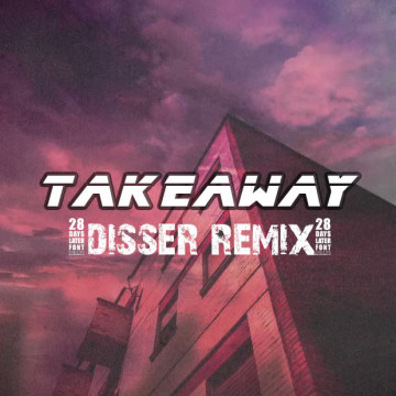 The Chainsmokers - Takeaway (Disser Remix) Artwork