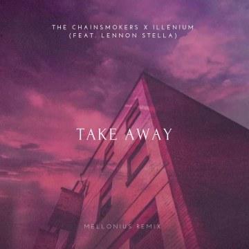 The Chainsmokers - Takeaway (Mellonius Remix) Artwork