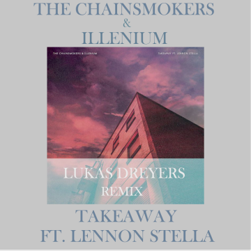 The Chainsmokers - Takeaway (Lukas Dreyers Remix) Artwork