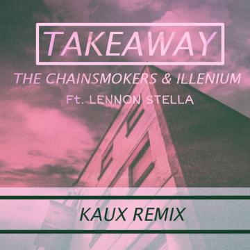 The Chainsmokers - Takeaway (KAUX Remix) Artwork