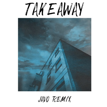 The Chainsmokers - Takeaway (Javo Remix) Artwork