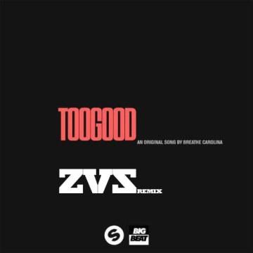 Breathe Carolina - Too Good (ZVS Remix) Artwork