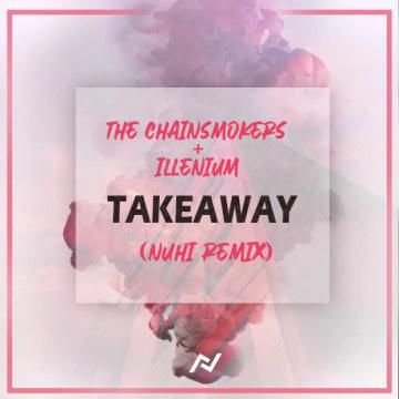 The Chainsmokers - Takeaway (Nuhi Remix) Artwork
