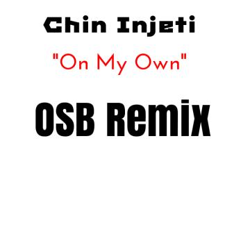 Chin Injeti - On My Own (OpportunistSoundBarrage Remix) Artwork