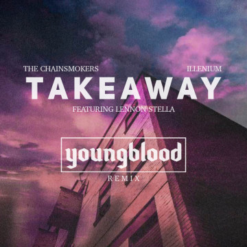 The Chainsmokers - Takeaway (youngblood Remix) Artwork