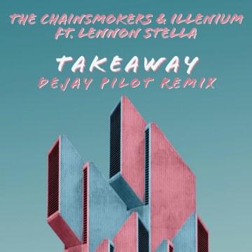 The Chainsmokers - Takeaway (Dejay Pilot Remix) Artwork