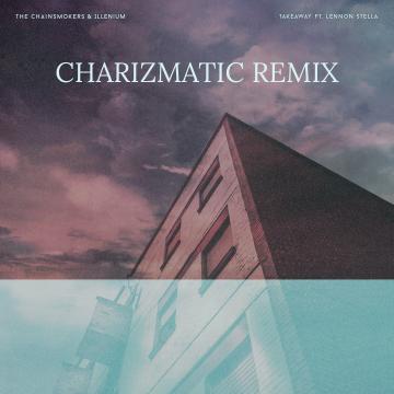 The Chainsmokers - Takeaway (CHARIZMATIC Remix) Artwork