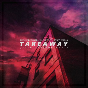 The Chainsmokers - Takeaway (Quish Apostol Remix) Artwork