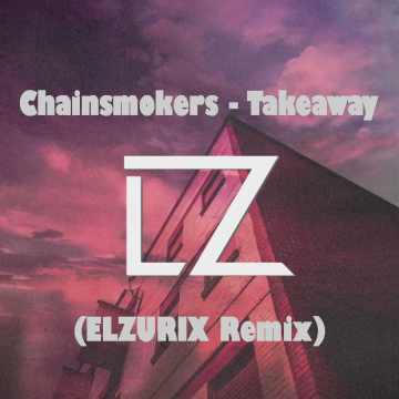 The Chainsmokers - Takeaway (ELZURIX Remix) Artwork