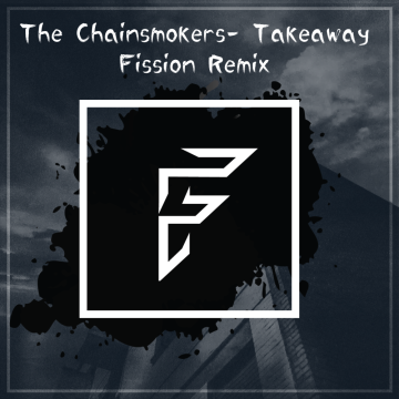 The Chainsmokers - Takeaway (Fission Remix) Artwork