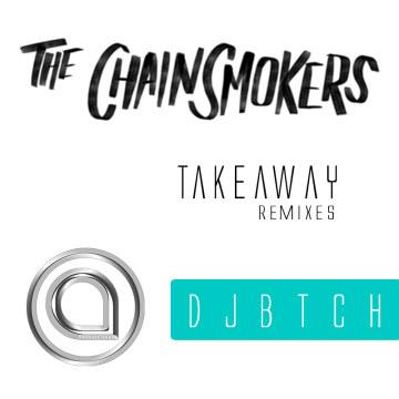 The Chainsmokers - Takeaway (djbtch Remix) Artwork