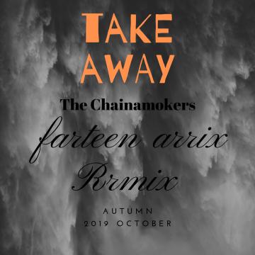 The Chainsmokers - Takeaway (Farteen Arrix Remix) Artwork
