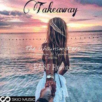 The Chainsmokers - Takeaway (EA&F Remix) Artwork