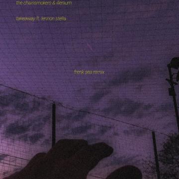 The Chainsmokers - Takeaway (frenk sea Remix) Artwork