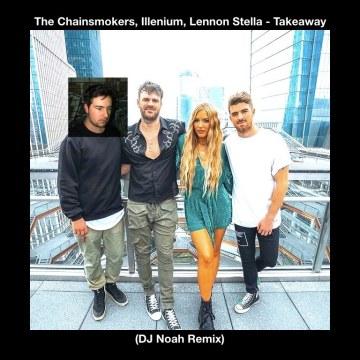 The Chainsmokers - Takeaway (DJ NOAH OFFICIAL Remix) Artwork