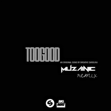 Breathe Carolina - Too Good (MUZΔIПIC Remix) Artwork