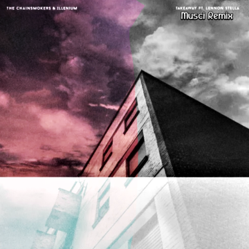 The Chainsmokers - Takeaway (Musci Remix) Artwork
