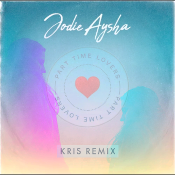 Jodie Aysha - Part Time Lovers (Kris Remix) Artwork