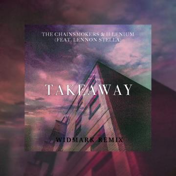 The Chainsmokers - Takeaway (Widmark Remix) Artwork