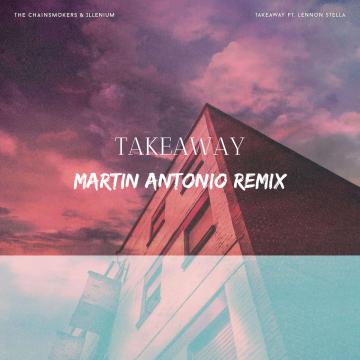 The Chainsmokers - Takeaway (Martin Antonio Remix) Artwork