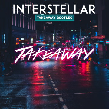 The Chainsmokers - Takeaway (Interstellar Remix) Artwork