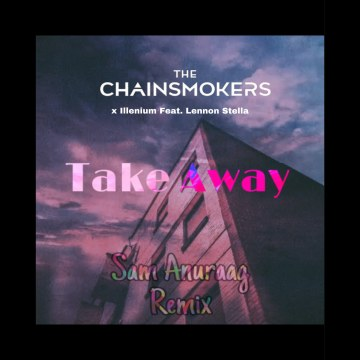 The Chainsmokers - Takeaway (Sam Anuraag Remix) Artwork