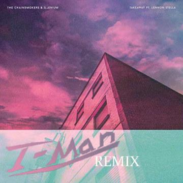 The Chainsmokers - Takeaway (T-Man Remix) Artwork