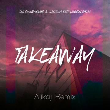 The Chainsmokers - Takeaway (Alikaj Remix) Artwork
