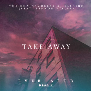 The Chainsmokers - Takeaway (Ever Aftr Remix) Artwork