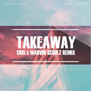The Chainsmokers - Takeaway (Marvin Schulz & Cris Remix) Artwork