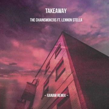 The Chainsmokers - Takeaway (xaNam Remix) Artwork