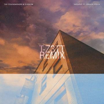 The Chainsmokers - Takeaway (T-Z3TT Remix) Artwork