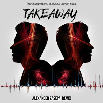 The Chainsmokers - Takeaway (Alexander Zasepa Remix) Artwork